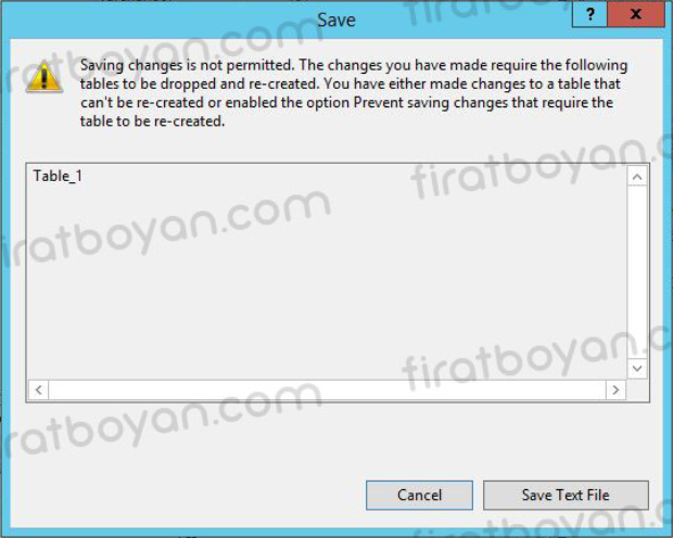 SQL Server 2014  Saving changes is not permitted Hatası ve Çözümü